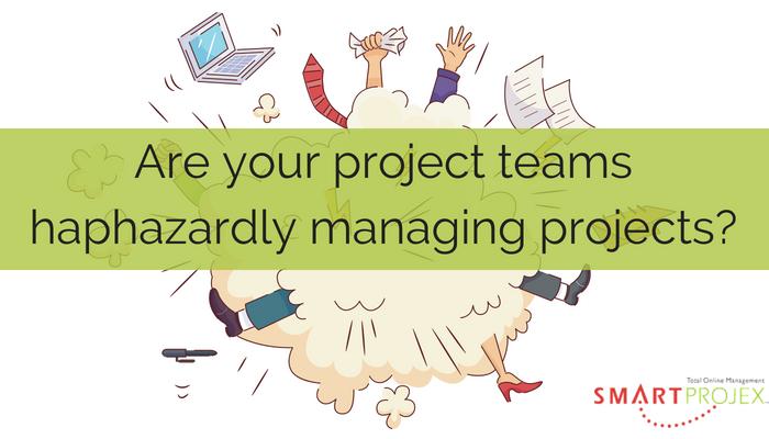 haphazard project management
