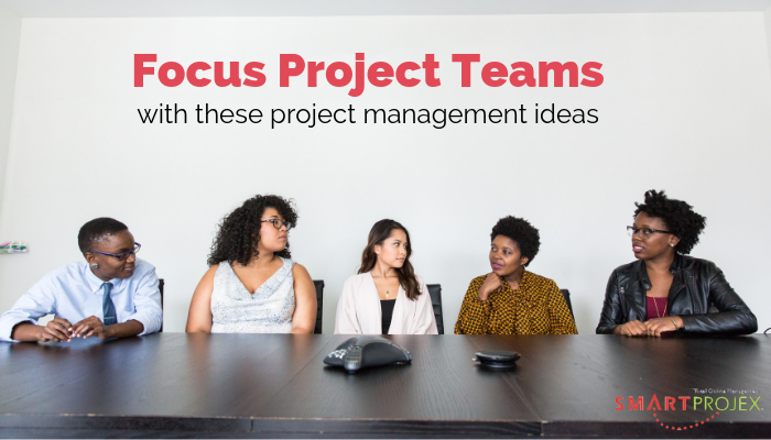 Focus-Project-Teams, project management ideas