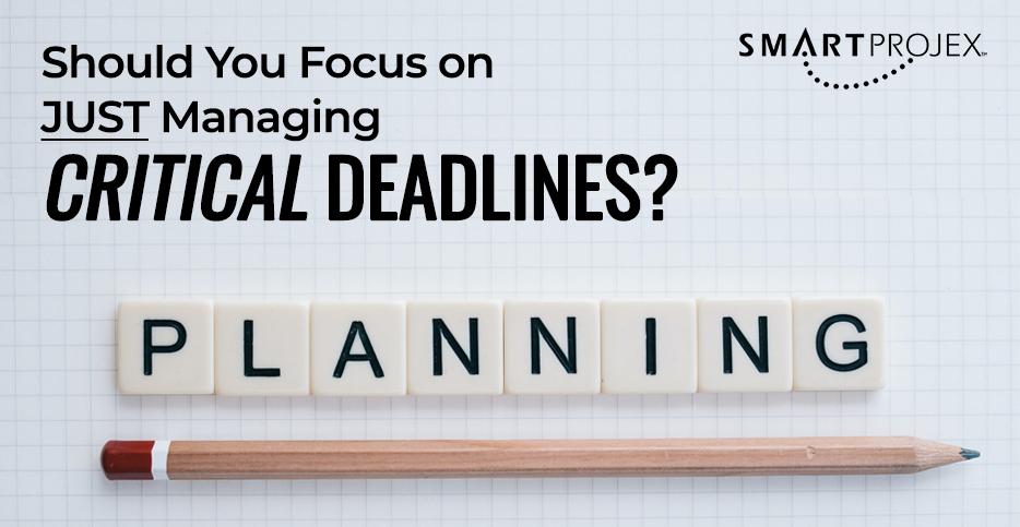 Managing Critical Deadlines
