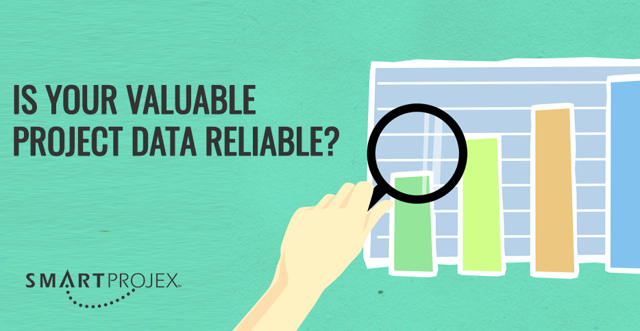 valuable project data, reliable project data