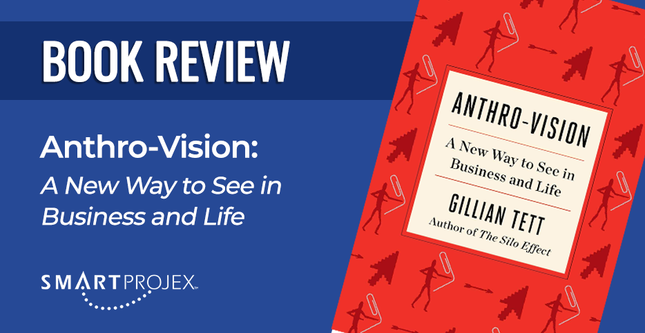 Book Review: Anthro-Vision: A New Way to See in Business and Life