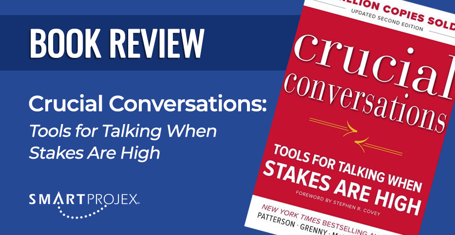 Book Review: Crucial Conversations - Tools for Talking When Stakes Are High