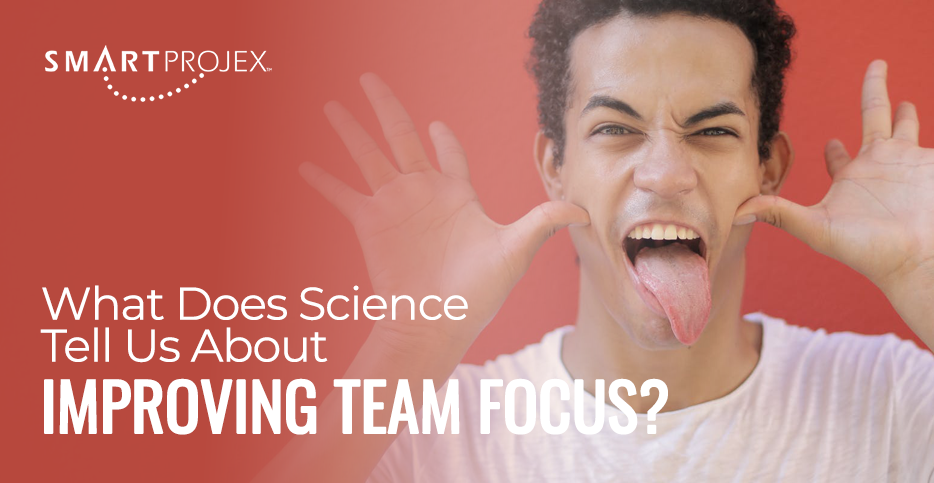 What Does Science Tell Us About Improving Team Focus